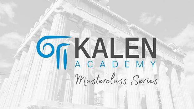 Kalen Academy Masterclass Series