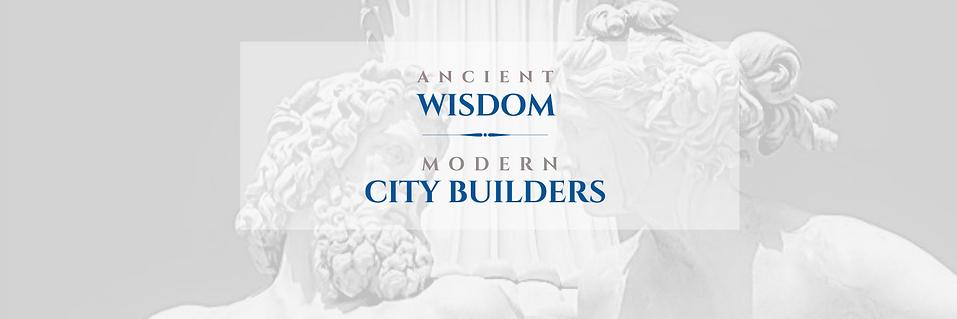 Ancient Wisdom Modern City Builders - we