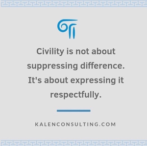 Civility is not about suppressing difference. It's about expressing it respectfully.