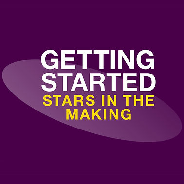 Getting Started - Stars in the Making 2021.jpg