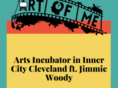 Arts Incubator in Inner City Cleveland feat. Jimmie Woody