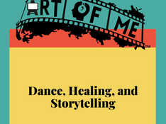 Dance, Healing, and Storytelling