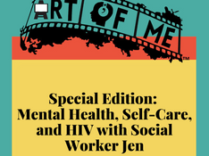Mental Health, Self-Care, and HIV with Social Worker Jen