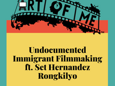 Undocumented Immigrant Filmmaking feat. Set Hernandez Rongkilyo