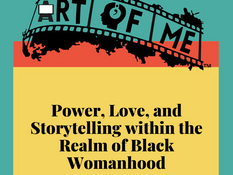 Power, Love, and Storytelling within the Realm of Black Womanhood