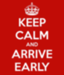 keep-calm-and-arrive-early-9.png
