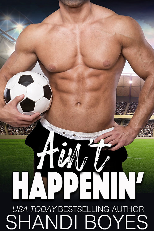 Ain't Happening' Signed Paperback