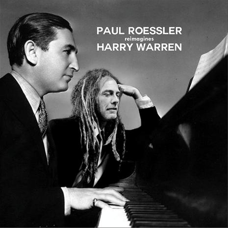Paul Roessler Reimagines Harry Warren