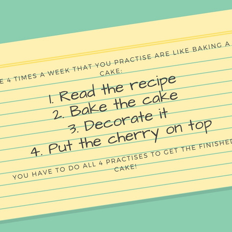 Practicing is like baking a cake