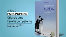 PARA INSPIRAR // livro // criando uma família competente (Jesper Juul)