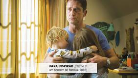 PARA INSPIRAR  // filme // um homem de família (2016)