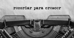 RECORDAR PARA CRESCER