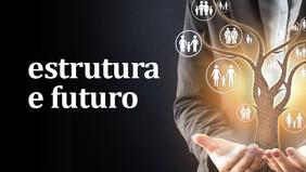 ESTRUTURA E FUTURO