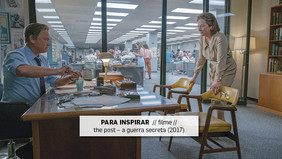 PARA INSPIRAR  // filme // the post – a guerra secreta (2017)