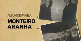 ALBÚM DE FAMÍLIA - MONTEIRO ARANHA