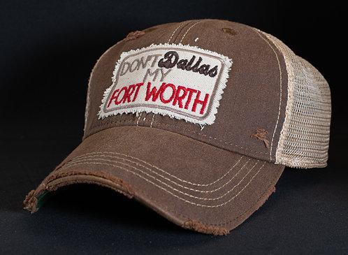 Don't Dallas My Fort Worth Mesh Snapback Cap