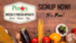Pino's Weekly Fresh Update Sign Up - Grocery Stores