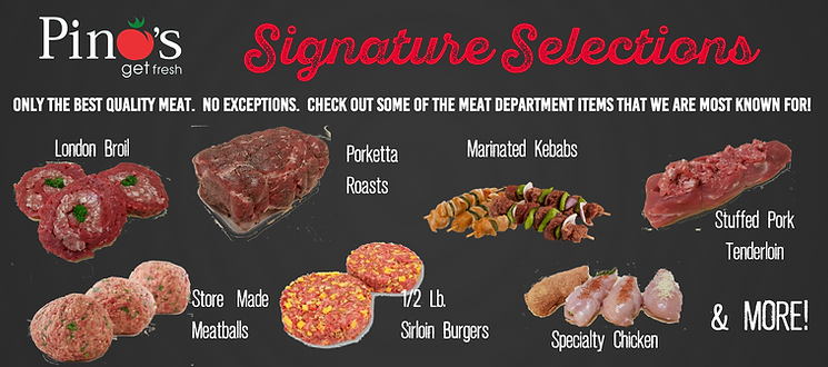 Pino's Quality Meat Department and meat signature selections