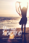 Trusting Your Worth