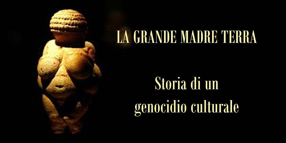 La Grande Madre Terra - Storia di un genocidio culturale