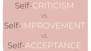 Self-Criticism vs. Self-Improvement vs. Self-Acceptance