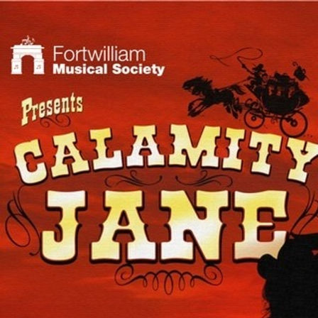Fortwilliam Musical Society presents Calamity Jane
