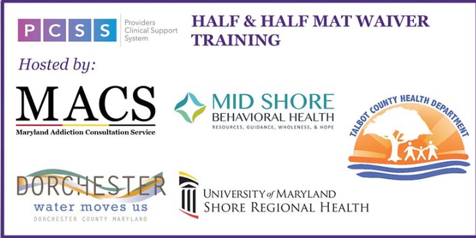 Half & Half MAT Waiver Training