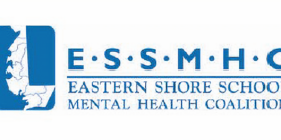Eastern Shore School Mental Health Coalition 9th Annual Linking Mental Health to Academic Success
