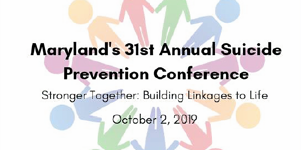 Maryland's 31st Annual Suicide Prevention Conference