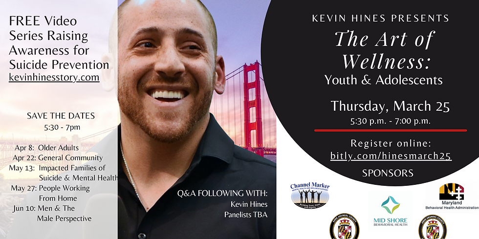 Kevin Hines Presents The Art of Wellness: Youth & Adolescents
