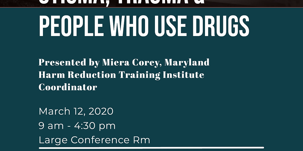 Harm Reduction 101 & Stigma, Trauma & People Who Use Drugs