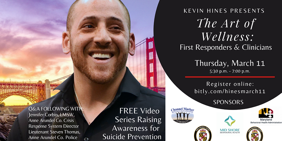 Kevin Hines Presents The Art of Wellness: First Responders & Clinicians