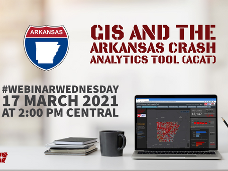 Join us for this live video 📺 webinar | GIS and the Arkansas Crash Analytics Tool (ACAT)