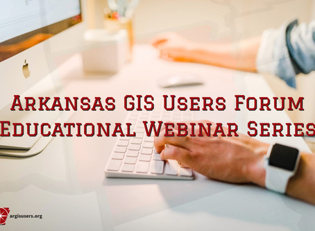 📢 Arkansas GIS Educational Webinar Series