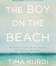 The Boy on the Beach: My Family's Escape from Syria and Our Hope for a New Home  By Tima Kurdi
