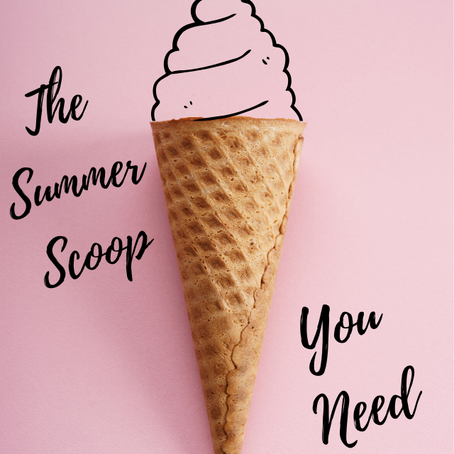 The Summer Scoop You Need