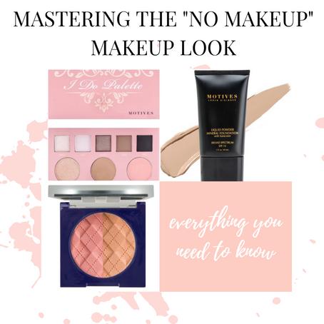 """Mastering The """"No Makeup"""" Makeup Look"""