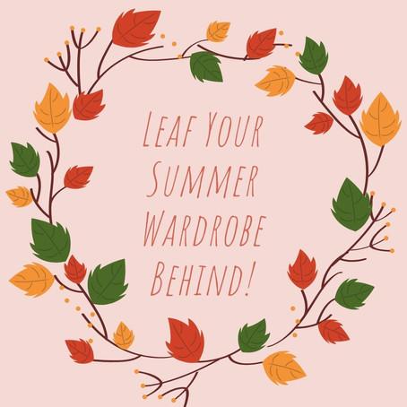 """Leaf"" Your Summer Wardrobe Behind"