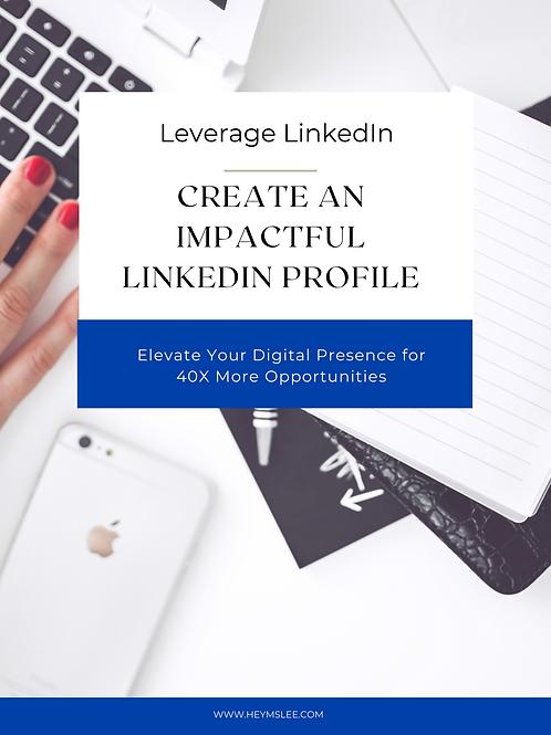Create an Impactful LinkedIn Profile Guide