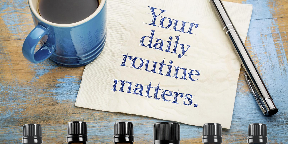 Webinar-Creating a Daily Routine with Essential Oils