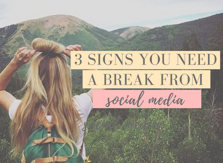 3 Signs You Need a Break from Social Media.