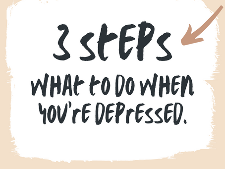(3 Steps) What to do when You're Feeling Depressed.
