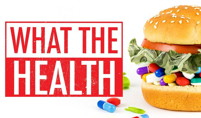 What the Health Documentary: Taking the 30,000 ft view