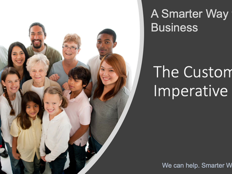 The Customer Imperative - Our one Minute Summary
