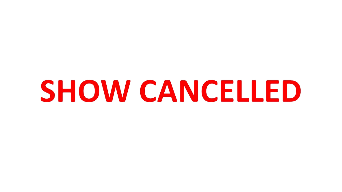 SHOW%20CANCELLED_edited.png