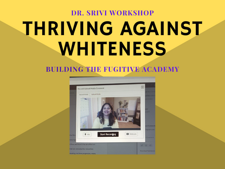 Register Now For Dr. Srivi's 'Thriving Against Whiteness' Workshop on March 19, 2021
