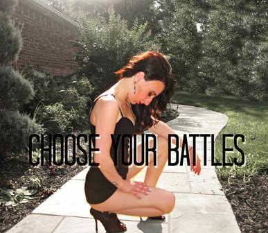 """Choose Your Battles"""