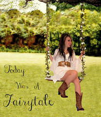 """Today Was a Fairytale"""
