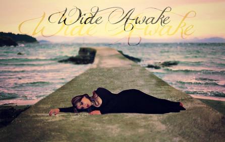 """""""Wide Awake"""""""