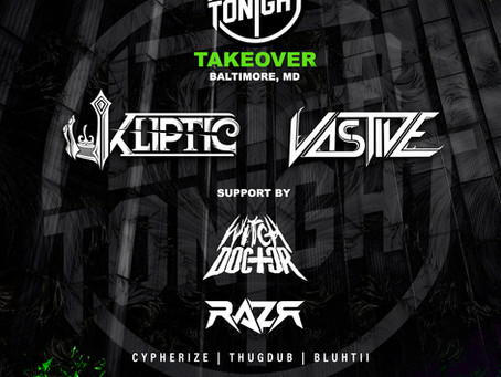 Kliptic, Vastive and Later Tonight fam set to eviscerate Baltimore venue with bass